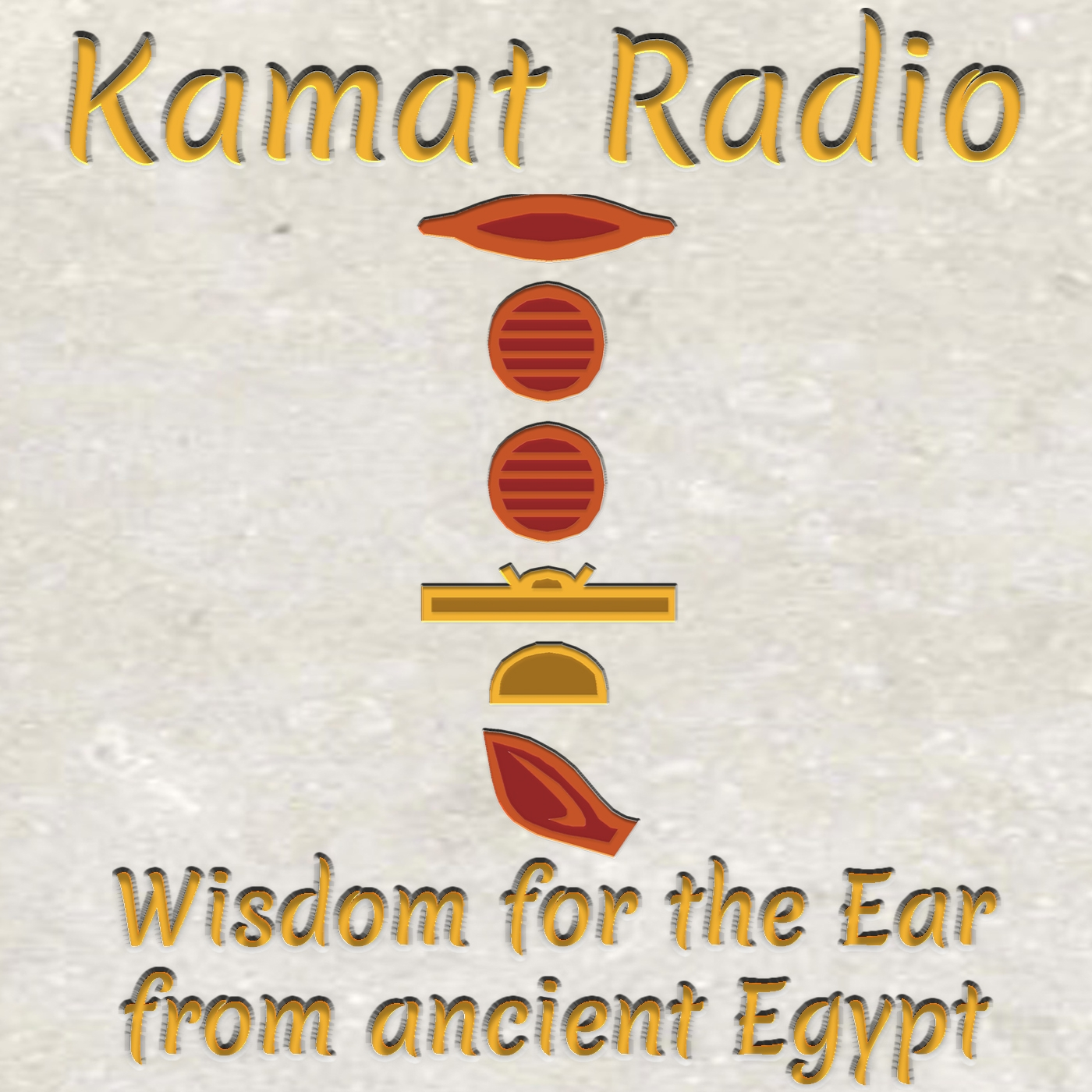 Kamat Radio - Wisdom for the Ear from Ancient Egypt